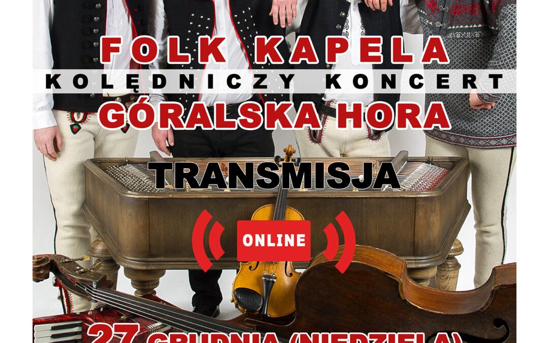 """Kolędniczy koncert"" Folk Kapela Góralska Hora"