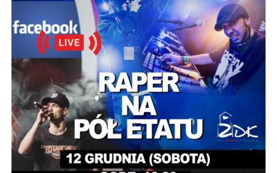 Raper na pół etatu – koncert 12.12.2020r.